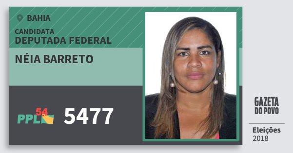 Santinho Néia Barreto 5477 (PPL) Deputada Federal | Bahia | Eleições 2018