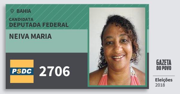 Santinho Neiva Maria 2706 (DC) Deputada Federal | Bahia | Eleições 2018