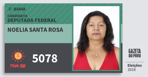 Santinho Noelia Santa Rosa 5078 (PSOL) Deputada Federal | Bahia | Eleições 2018