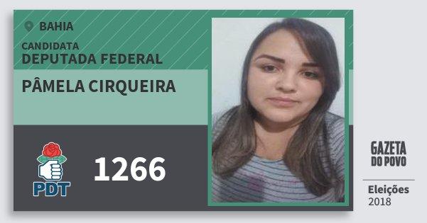 Santinho Pâmela Cirqueira 1266 (PDT) Deputada Federal | Bahia | Eleições 2018