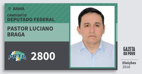 Santinho Pastor Luciano Braga 2800 (PRTB) Deputado Federal | Bahia | Eleições 2018