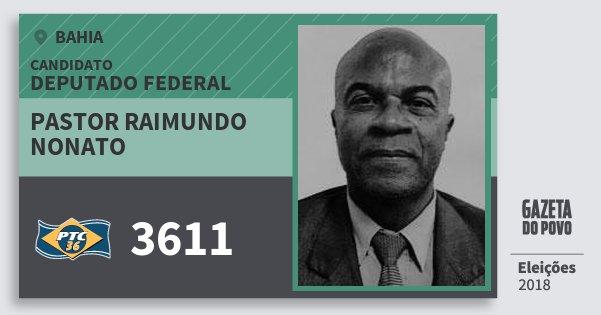 Santinho Pastor Raimundo Nonato 3611 (PTC) Deputado Federal | Bahia | Eleições 2018