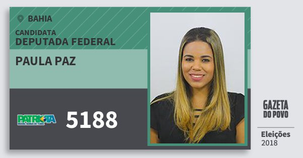 Santinho Paula Paz 5188 (PATRI) Deputada Federal | Bahia | Eleições 2018