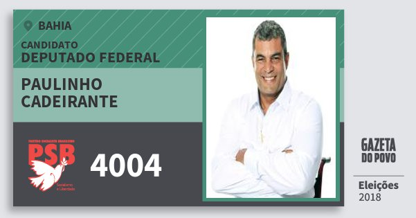 Santinho Paulinho Cadeirante 4004 (PSB) Deputado Federal | Bahia | Eleições 2018