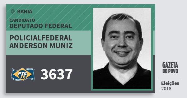 Santinho Policialfederal Anderson Muniz 3637 (PTC) Deputado Federal | Bahia | Eleições 2018