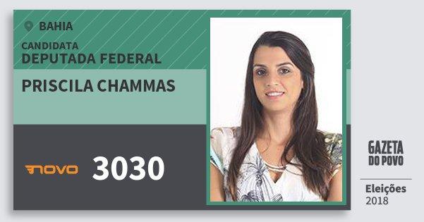 Santinho Priscila Chammas 3030 (NOVO) Deputada Federal | Bahia | Eleições 2018