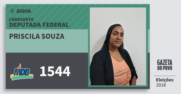 Santinho Priscila Souza 1544 (MDB) Deputada Federal | Bahia | Eleições 2018