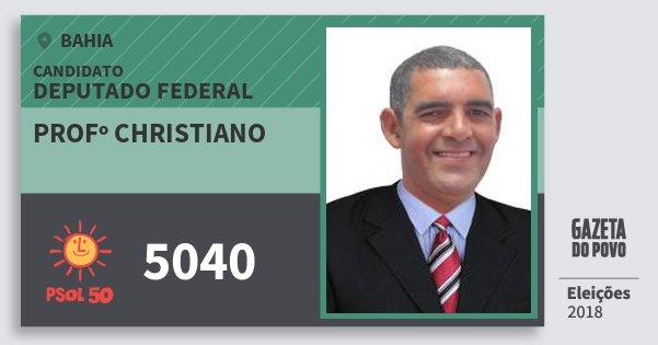 Santinho Profº Christiano 5040 (PSOL) Deputado Federal | Bahia | Eleições 2018