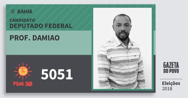 Santinho Prof. Damiao 5051 (PSOL) Deputado Federal | Bahia | Eleições 2018