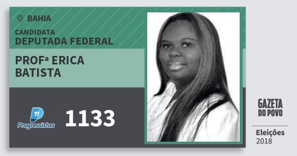 Santinho Profª Erica Batista 1133 (PP) Deputada Federal | Bahia | Eleições 2018