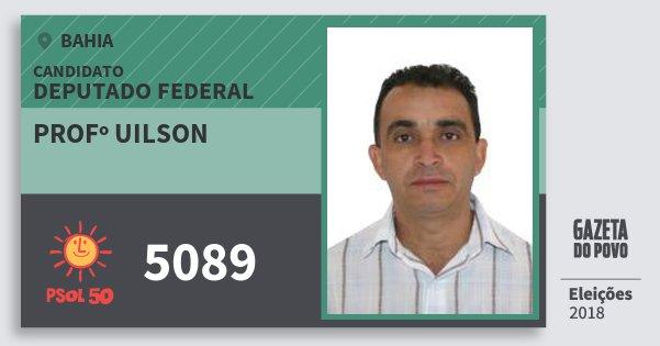 Santinho Profº Uilson 5089 (PSOL) Deputado Federal | Bahia | Eleições 2018