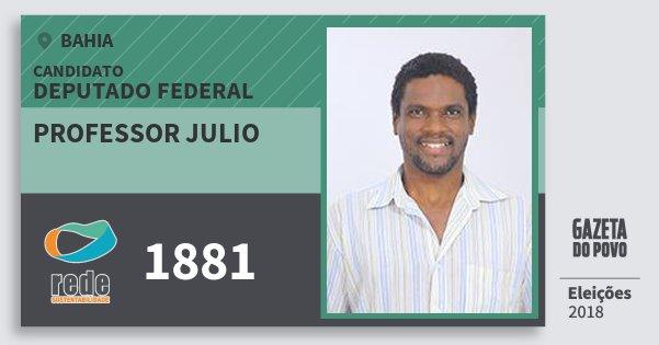 Santinho Professor Julio 1881 (REDE) Deputado Federal | Bahia | Eleições 2018