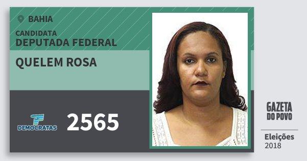 Santinho Quelem Rosa 2565 (DEM) Deputada Federal | Bahia | Eleições 2018