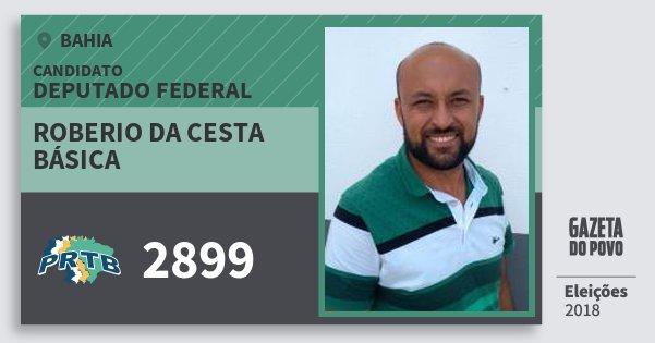 Santinho Roberio da Cesta Básica 2899 (PRTB) Deputado Federal | Bahia | Eleições 2018