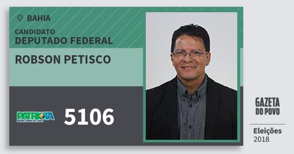 Santinho Robson Petisco 5106 (PATRI) Deputado Federal | Bahia | Eleições 2018