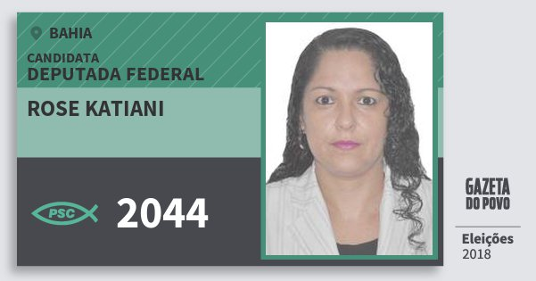 Santinho Rose Katiani 2044 (PSC) Deputada Federal | Bahia | Eleições 2018