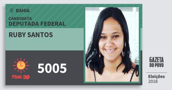 Santinho Ruby Santos 5005 (PSOL) Deputada Federal | Bahia | Eleições 2018