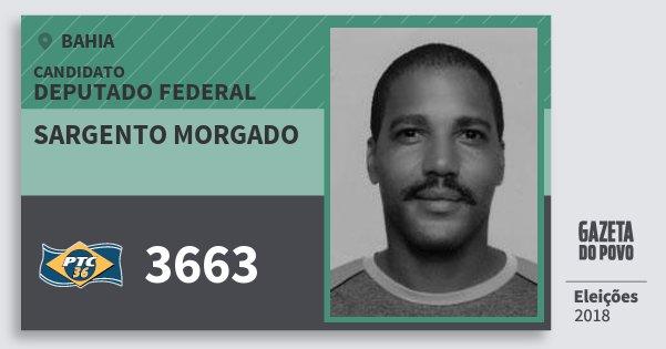 Santinho Sargento Morgado 3663 (PTC) Deputado Federal | Bahia | Eleições 2018