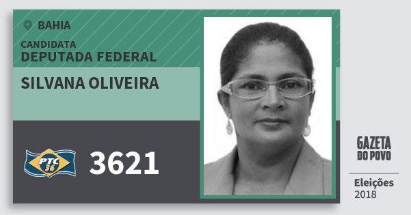 Santinho Silvana Oliveira 3621 (PTC) Deputada Federal | Bahia | Eleições 2018