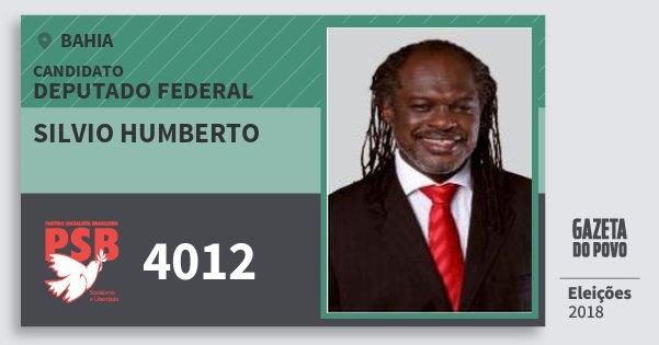 Santinho Silvio Humberto 4012 (PSB) Deputado Federal | Bahia | Eleições 2018