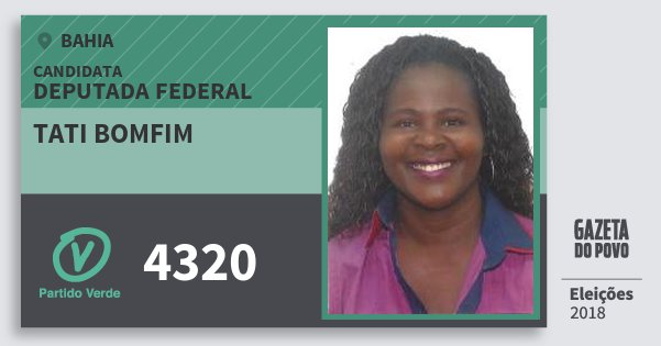 Santinho Tati Bomfim 4320 (PV) Deputada Federal | Bahia | Eleições 2018