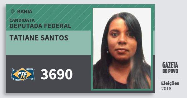 Santinho Tatiane Santos 3690 (PTC) Deputada Federal | Bahia | Eleições 2018