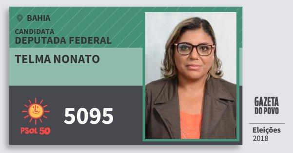 Santinho Telma Nonato 5095 (PSOL) Deputada Federal | Bahia | Eleições 2018
