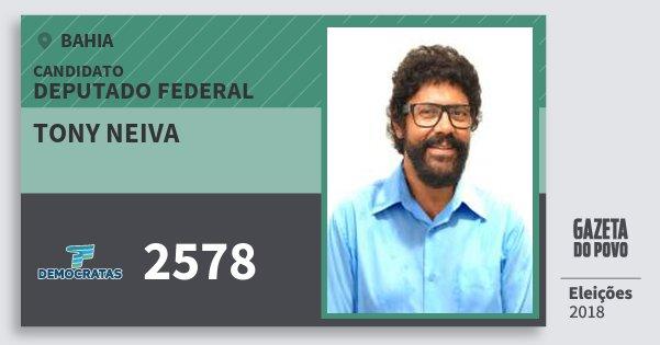 Santinho Tony Neiva 2578 (DEM) Deputado Federal | Bahia | Eleições 2018