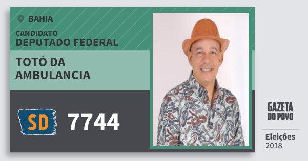 Santinho Totó da Ambulancia 7744 (SOLIDARIEDADE) Deputado Federal | Bahia | Eleições 2018