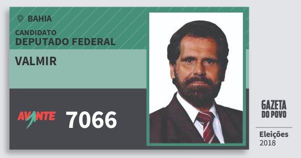 Santinho Valmir 7066 (AVANTE) Deputado Federal | Bahia | Eleições 2018