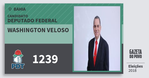 Santinho Washington Veloso 1239 (PDT) Deputado Federal | Bahia | Eleições 2018