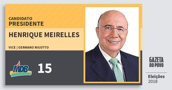 Santinho Henrique Meirelles 15 (MDB) Presidente | Brasil | Eleições 2018