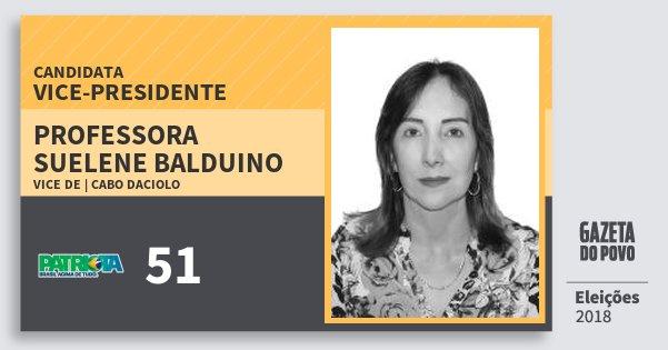 Santinho Professora Suelene Balduino 51 (PATRI) Vice-Presidente | Brasil | Eleições 2018