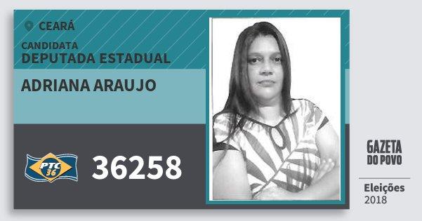 Santinho Adriana Araujo 36258 (PTC) Deputada Estadual | Ceará | Eleições 2018