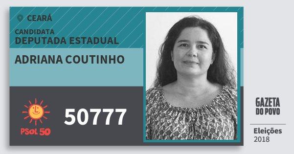 Santinho Adriana Coutinho 50777 (PSOL) Deputada Estadual | Ceará | Eleições 2018