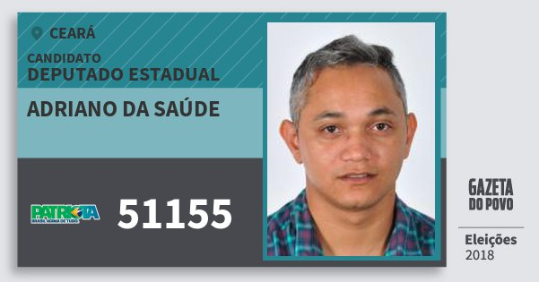 Santinho Adriano da Saúde 51155 (PATRI) Deputado Estadual | Ceará | Eleições 2018