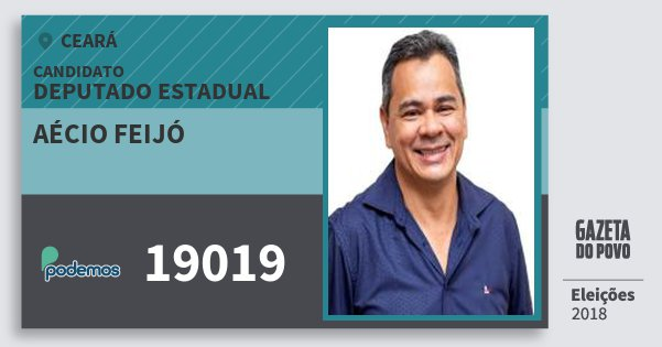 Santinho Aécio Feijó 19019 (PODE) Deputado Estadual | Ceará | Eleições 2018