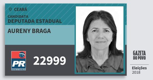 Santinho Aureny Braga 22999 (PR) Deputada Estadual | Ceará | Eleições 2018