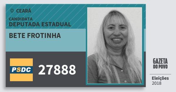 Santinho Bete Frotinha 27888 (DC) Deputada Estadual | Ceará | Eleições 2018