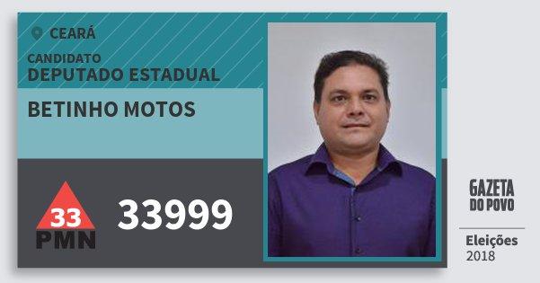 Santinho Betinho Motos 33999 (PMN) Deputado Estadual | Ceará | Eleições 2018