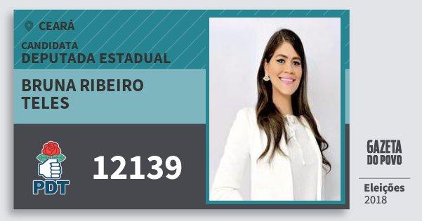Santinho Bruna Ribeiro Teles 12139 (PDT) Deputada Estadual | Ceará | Eleições 2018