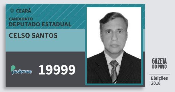 Santinho Celso Santos 19999 (PODE) Deputado Estadual | Ceará | Eleições 2018