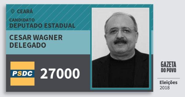 Santinho Cesar Wagner Delegado 27000 (DC) Deputado Estadual | Ceará | Eleições 2018