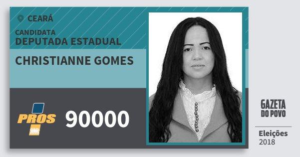 Santinho Christianne Gomes 90000 (PROS) Deputada Estadual | Ceará | Eleições 2018