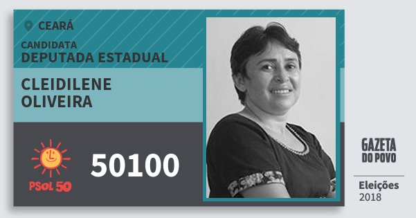 Santinho Cleidilene Oliveira 50100 (PSOL) Deputada Estadual | Ceará | Eleições 2018