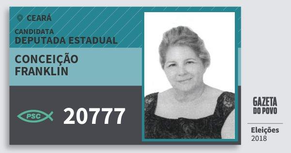 Santinho Conceição Franklin 20777 (PSC) Deputada Estadual | Ceará | Eleições 2018