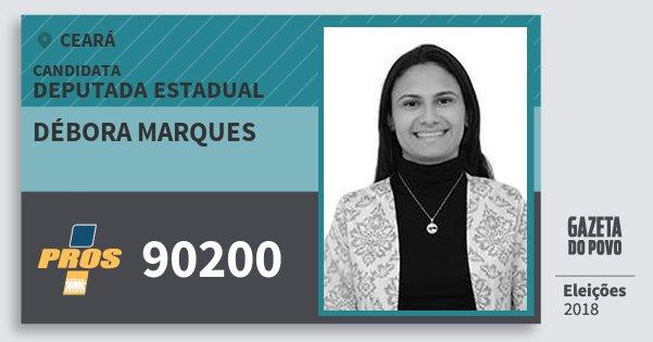 Santinho Débora Marques 90200 (PROS) Deputada Estadual | Ceará | Eleições 2018