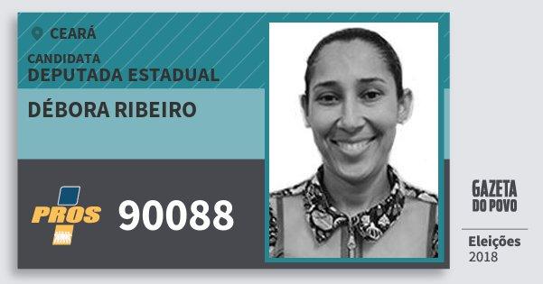 Santinho Débora Ribeiro 90088 (PROS) Deputada Estadual | Ceará | Eleições 2018
