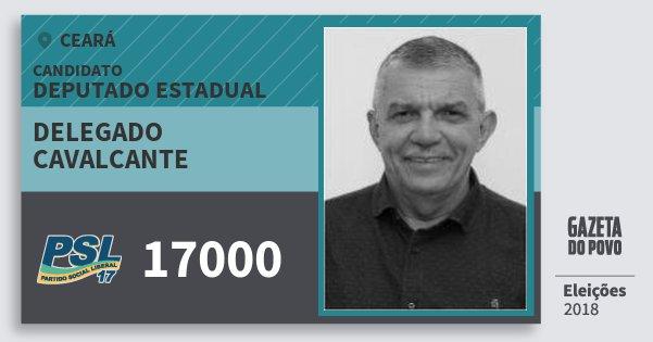 Santinho Delegado Cavalcante 17000 (PSL) Deputado Estadual | Ceará | Eleições 2018