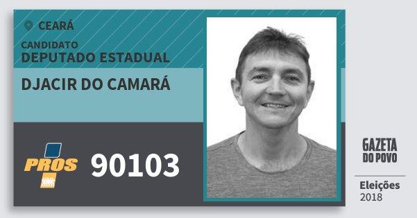 Santinho Djacir do Camará 90103 (PROS) Deputado Estadual | Ceará | Eleições 2018
